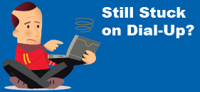 Still Stuck on Dial-Up?
